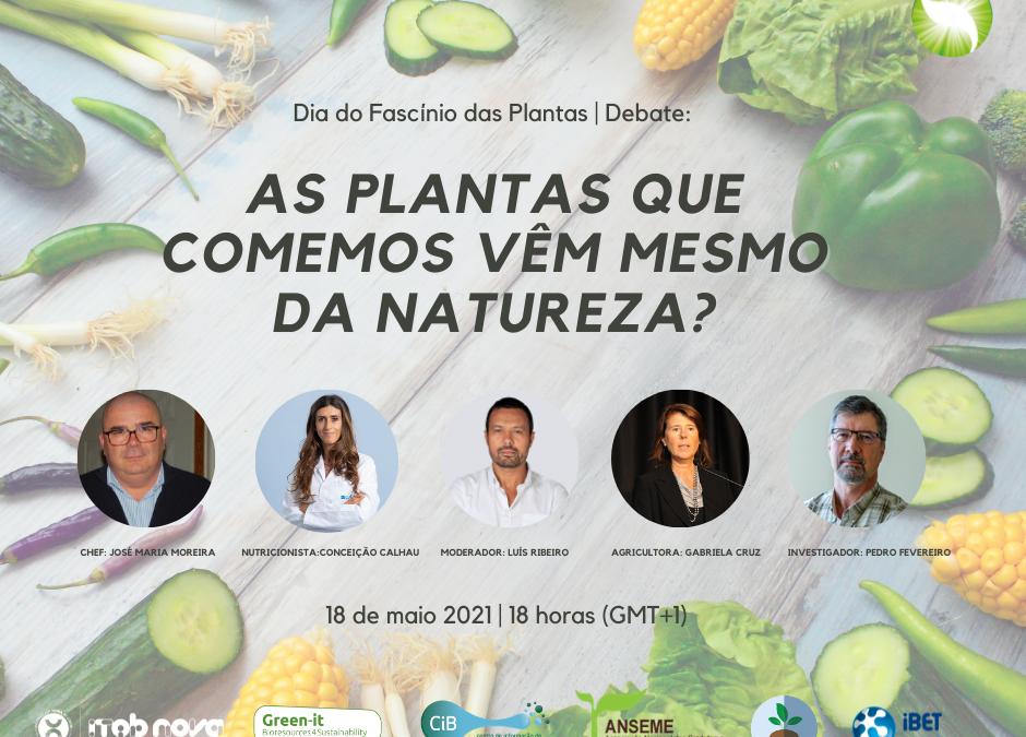 """Debate   """"As plantas que comemos vêm mesmo da natureza?"""""""